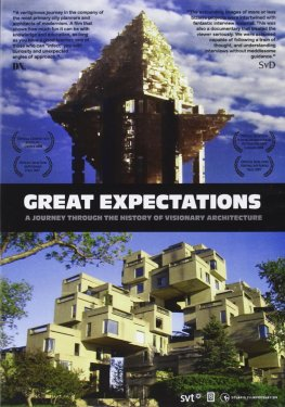 Great Expectations, A Journey through the History of Visionary Architecture